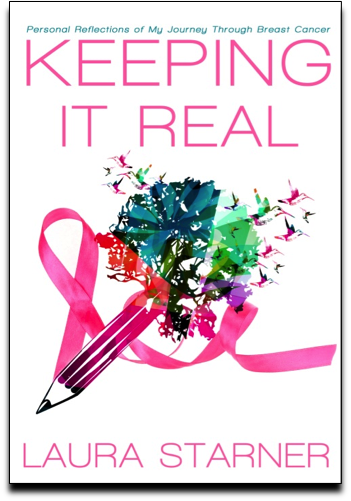 Keeping It Real - My Journey Through Breast Cancer