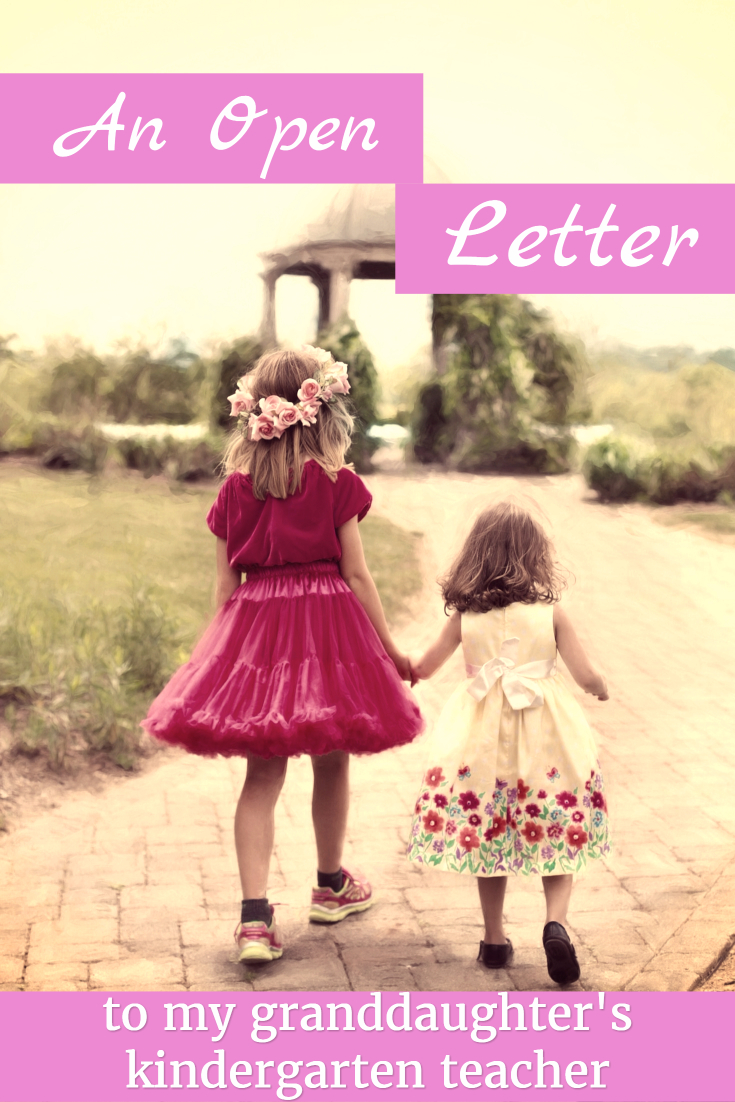 An Open Letter to My Granddaughter's Kindergarten Teacher | Back to School | Kindergarten Student