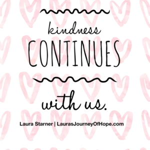 Kindness Continues With Us