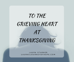 To The Grieving Heart At Thanksgiving