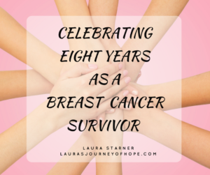Celebrating Eight Years As A Breast Cancer Survivor