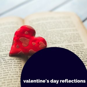 Valentine's Day Reflections: Some of My Fondest Memories